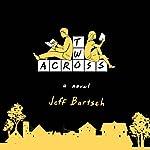 Two Across | Jeffrey Bartsch