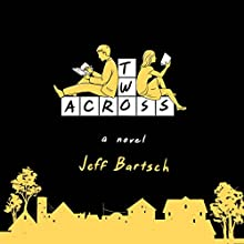 Two Across (       UNABRIDGED) by Jeffrey Bartsch Narrated by Andrew Eiden