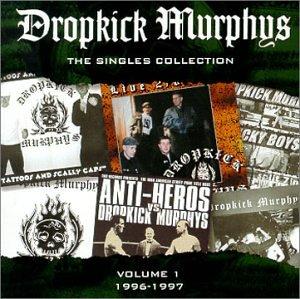 DROPKICK MURPHYS - The Singles Collection (Volume 1 - 1996-1997) - Zortam Music