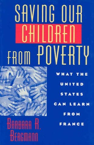 Saving Our Children from Poverty: What the United States...