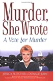 Murder, She Wrote: A Vote for Murder (0451213033) by Fletcher, Jessica