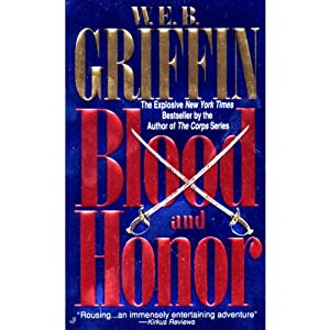 Blood and Honor: Honor Bound, Book 2 | [W. E. B. Griffin]