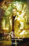 echange, troc Anne Robillard - Les ailes d'Alexanne, Tome 3 : Le faucheur