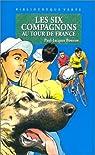 Les Six Compagnons, tome 30 : Les six compagnons au Tour de France par Bonzon