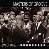Image of Masters of Groove Meet DJ-9