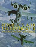 img - for Republic's A-10 Thunderbolt II: A Pictorial History book / textbook / text book