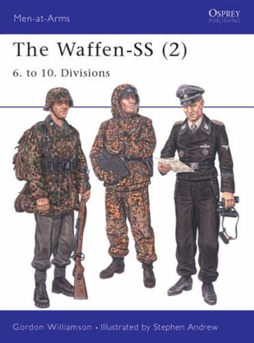 The Waffen-SS (2): 6. to 10. Divisions (Men-at-arms)
