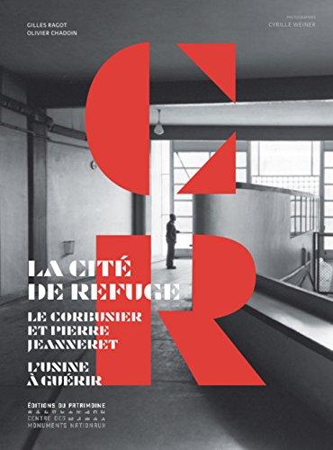 La Cité de Refuge : Le Corbusier et Pierre Jeanneret - L'usine à guérir