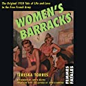 Women's Barracks: Femmes Fatales (       UNABRIDGED) by Tereska Torres Narrated by Heather Wilds
