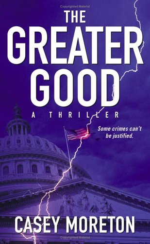 Image for The Greater Good: A Thriller