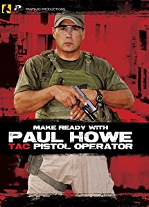 Panteao Productions Make Ready with Paul Howe Tac Pistol Operator DVD