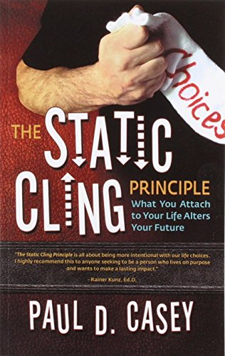 The Static Cling Principle: What You Attach to Your Life Alters Your Future