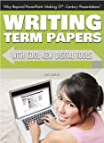img - for Writing Term Papers with Cool New Digital Tools (Way Beyond PowerPoint: Making 21st Century Presentations) book / textbook / text book