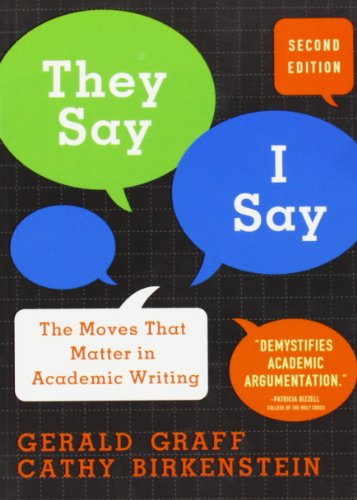 They Say, I Say: The Moves That Matter in Academic Writing