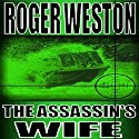 The Assassin's Wife: A Thriller Audiobook by Roger Weston Narrated by Kitty Hendrix
