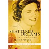 Shattered Dreams: My Life as a Polygamist's Wife ~ Irene Spencer