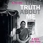 The Truth about Me: A Hijra Life Story | [A. Revathi, V. Geetha]