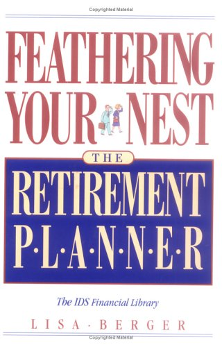 Feathering Your Nest: The Retirement Planner (The Ids Financial Library), Lisa Berger