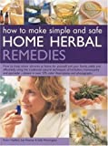 img - for How to Make Simple and Safe Home Herbal Remedies book / textbook / text book