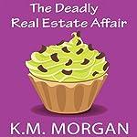 The Deadly Real Estate Affair: Daisy McDare Deadly Affair Series, Book 4 | K.M. Morgan