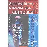 Vaccinations. je ne serai plus complice !par Jean Dr. M�ric