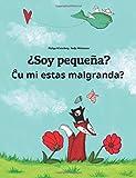 ¿Soy pequeña? Cu mi malgrandas?: Libro infantil ilustrado español-esperanto (Edición bilingüe)