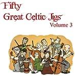 Fifty Great Celtic Jigs Vol. 3 (Engli...