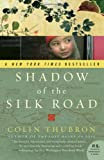 Shadow of the Silk Road (P.S.) (0061231770) by Thubron, Colin