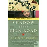 Shadow of the Silk Road (P.S.) ~ Colin Thubron
