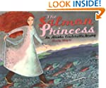 The Salmon Princess: An Alaska Cinder...
