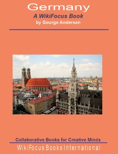 Germany: A WikiFocus Book (WikiFocus Book Series)