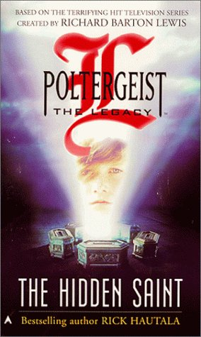 Poltergeist: The Legacy : The Hidden Saint (Poltergeist: the Legacy), RICK HAUTALA