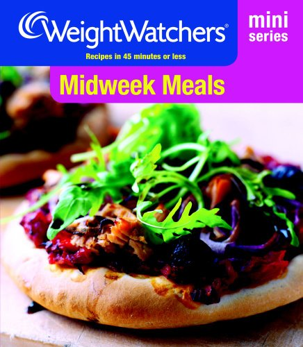 Weight Watchers Mini Series: Midweek Meals: Recipes in 45 Minutes or Less