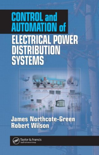 Control And Automation Of Electrical Power Distribution Systems (Power Engineering)