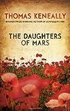 The Daughters of Mars by Keneally, Thomas (2012) Thomas Keneally