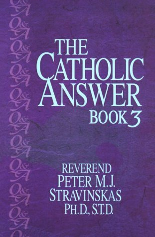 The Catholic Answer Book, Peter M. J. Stravinskas