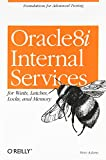 Oracle8I Internal Services for Waits, Latches, Locks, and Memory