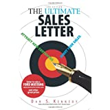 The Ultimate Sales Letter: Attract New Customers. Boost Your Sales ~ Dan S. Kennedy