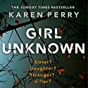 Girl Unknown Audiobook by Karen Perry Narrated by Conor Maloney, Richard Flood, Tracy Keating