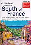 img - for On the Road Around South of France : Driving Holiday's in Southern France book / textbook / text book