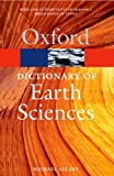 Dictionary of Earth Sciences (Oxford Paperback Reference) (0199211949) by Allaby, Michael