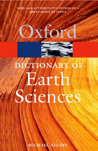 Dictionary Of Earth Sciences (Oxford Paperback Reference)