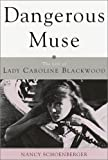 img - for Dangerous Muse: The Life of Lady Caroline Blackwood book / textbook / text book