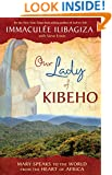 Our Lady of Kibeho: Mary Speaks to the World from the Heart of Africa