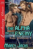 The Alpha and the Enemy [Rogue Wolfhounds 8] (Siren Publishing Everlasting Classic ManLove)