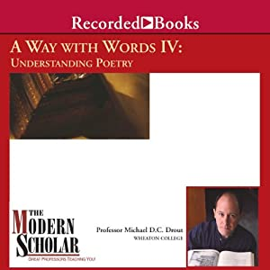 A Way with Words IV: Understanding Poetry | [Michael D. C. Drout]