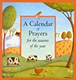 img - for A Calendar of Prayers: For The Seasons of the Year book / textbook / text book