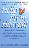 img - for Hello from Heaven: A New Field of Research-After-Death Communication Confirms That Life and Love Are Eternal by Guggenheim, Bill, Guggenheim, Judy [1997] book / textbook / text book