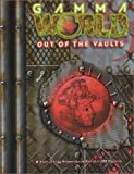 Gamma World: Out of the Vaults (Gamma World d20 3.5 Roleplaying) (1588460223) by Snead, John