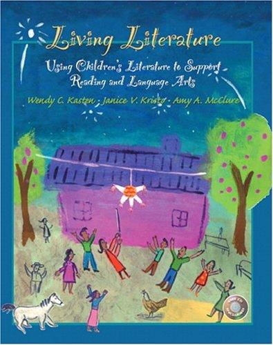 Living Literature: Using Children's Literature to Support...